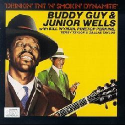 Buddy Guy/Junior Wells - Drinkin` TNT `N` Smokin` Dynamite