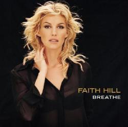 Breathe -New Version - By Hill,Faith