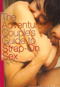 The Adventurous Couple's Guide to Strap-on Sex (Paperback) 2741975