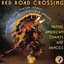 Red Road Crossing - Native American Chants & Dances