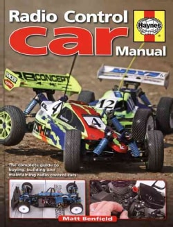 Radio-Control Car Manual: The Complete Guide to Buying, Building Mnd Maintaining (Hardcover)