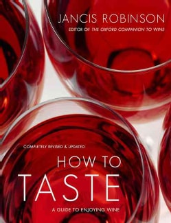 How to Taste: A Guide to Enjoying Wine (Hardcover)