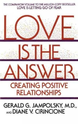 Love Is the Answer: Creating Positive Relationships (Paperback) 369901
