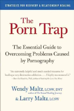 The Porn Trap: The Essential Guide to Overcoming Problems Caused by Pornography (Paperback) 4250386