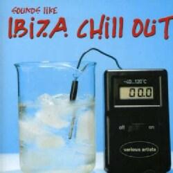 SOUNDS LIKE IBIZA CHILL OUT - SOUNDS LIKE IBIZA CHILL OUT 5022194