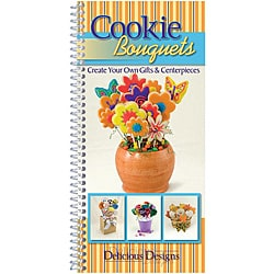 CQ Products Cookie Bouquets Cookbook