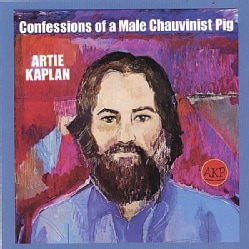 ARTIE KAPLAN - CONFESSIONS OF A MALE CHAUVINIST PIG 5615615