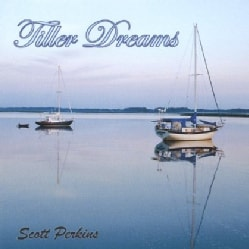 SCOTT PERKINS - TILLER DREAMS
