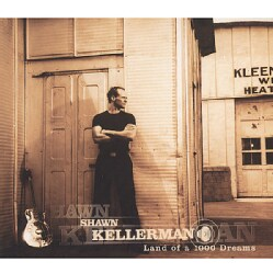 SHAWN KELLERMAN - LAND OF A 1000 DREAMS 5623803