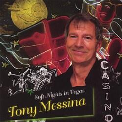 TONY MESSINA - SOFT NIGHTS IN VEGAS 5644549
