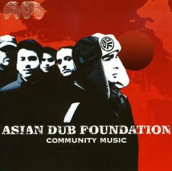 Community Music - By Asian Dub Foundation