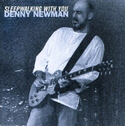 DENNY NEWMAN - SLEEPWALKING WITH YOU 6316252