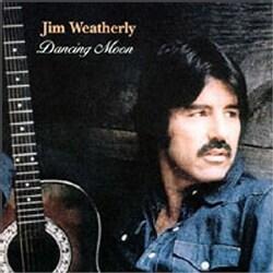 JIM WEATHERLY - DANCING MOON 6774736