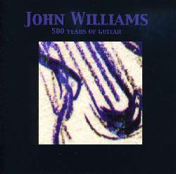 500 Years of Guitar / John WIlliams