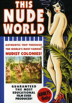 This Nude World: An Authentic Trip Through The World's Most Famous Nudist Colonies (DVD) 6889211
