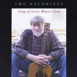 LARRY WAYNE CLARK - LWC FAVORITES: SONGS OF LARRY WAYNE CLARK 7067457