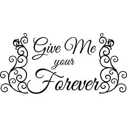 Design on Style 'Give Me Your Forever' Vinyl Wall Art Quote