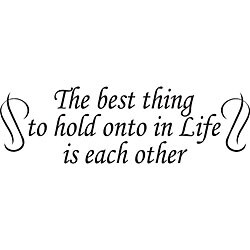 Design on Style 'The Best Thing to Hold Onto in Life' Vinyl Wall Art Quote