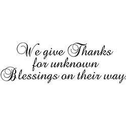 Design on Style 'We Give Thanks For Unknown Blessings Already on Their Way' Vinyl Wall Art Quote