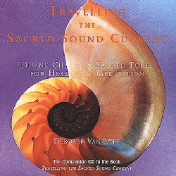 VAN DYKE/CRYSTAL VOICES - TRAVELLING THE SACRED SOUND CURRENT: DIVINE CHANTS 7394961