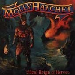 Molly Hatchet - Silent Reign of Heroes 7410758