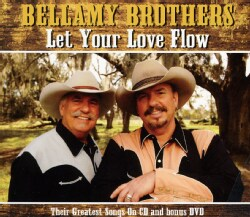 BELLAMY BROTHERS - LET YOUR LOVE FLOW 7576419