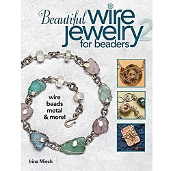 Beautiful Wire Jewelry For Beaders by Irina Miech
