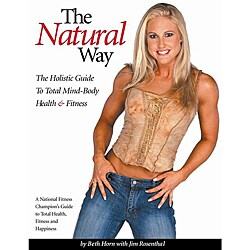 The Natural Way: Holistic Guide to Total Mind-body Health & Fitness (Paperback)