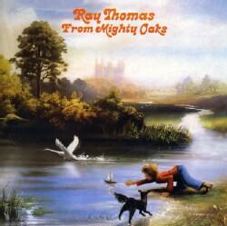 Ray Thomas - From Mighty Oaks 7702716