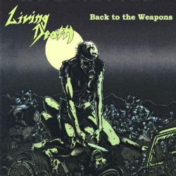 LIVING DEATH - BACK TO THE WEAPONS 8107316