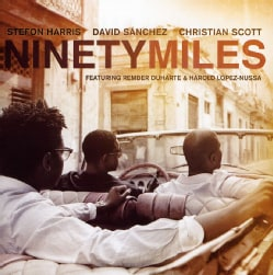 STEFON HARRIS/DAVID SANCHEZ CHRISTIAN SCOTT - NINETY MILES 8153625