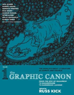 Graphic Canon 1: From the Epic of Gilgamesh to Shakespeare to Dangerous Liaisons (Paperback) 8228778