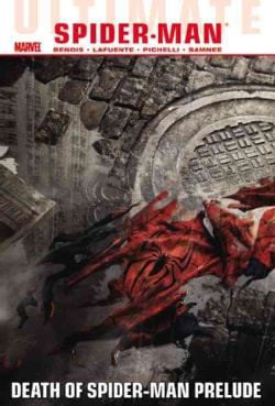 Ultimate Comics Spider-Man 3: Death of Spider-Man Prelude (Paperback) 8231379