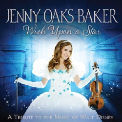 Jenny Oaks Baker - Wish Upon A Star: A Tribute To The Music of Walt Disney 8327705