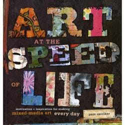 Interweave Press 'Art At The Speed Of Life' Book