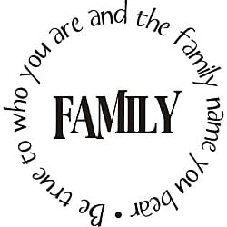 Design on Style 'Be True to Who You Are and the Family Name You Bear' Vinyl Art Quote