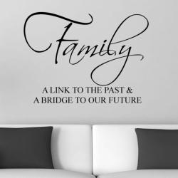 Vinyl 'Family, A Link to the Past & A Bridge to Our Future' Wall Decal