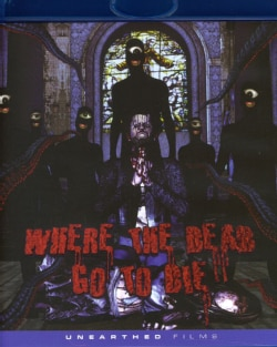 Where the Dead Go to Die (Blu-ray Disc) 8659841