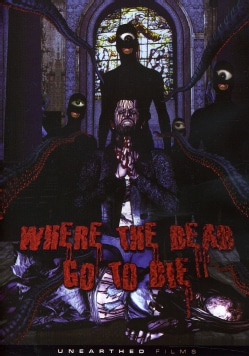 Where The Dead Go To Die (DVD) 8659842