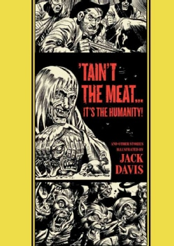 The Ec Comics Library: 'Tain't the Meat...it's the Humanity! and Other Stories (Hardcover) 8896499