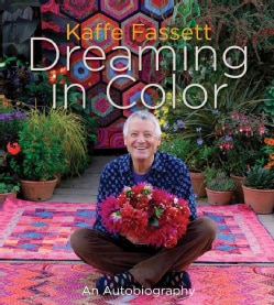 Kaffe Fassett: Dreaming in Color: An Autobiography (Hardcover) 8910493