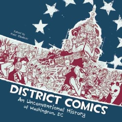 District Comics: An Unconventional History of Washington, DC (Paperback) 8939175