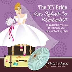 The DIY Bride: An Affair to Remember
