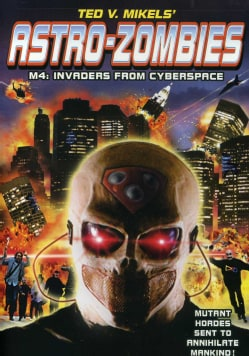 Astro-Zombies M4: Invaders From Cyberspace (DVD) 9085303