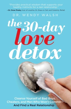 The 30-Day Love Detox: Cleanse Yourself of Bad Boys, Cheaters, and Men Who Won't Commit - And Find a Real Relatio... (Paperback) 9182926