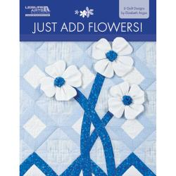 Leisure Arts-Just Add Flowers