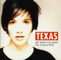 TEXAS - SAY WHAT YOU WANT-THE COLLECTION 9228377