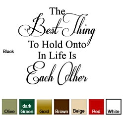 'The Best Thing to Hold Onto....' Vinyl Wall Art Decal