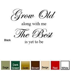 'Grow Old Along With Me' Vinyl Wall Art Decal
