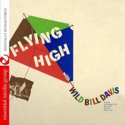 WILD BILL DAVIS - FLYING HIGH WITH WILD BILL DAVIS 9488181